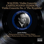 Play & Download Walton: Violin Concerto - Castelnuovo-Tedesco: Violin Concerto No. 2, 'The Prophets' by Jascha Heifetz | Napster