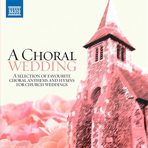 A Choral Wedding by Various Artists