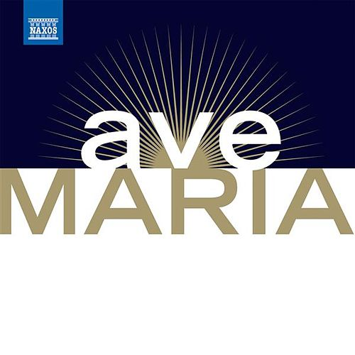 Play & Download Ave Maria - Les Plus Beaux Ave Maria Et Chants A La Vierge (The Most Beautiful Ave Marias and Songs To the Virgin) by Various Artists | Napster