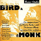 Play & Download Tribute to Bird and Monk by Heiner Stadler | Napster