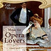 Play & Download Music for Opera Lovers by Various Artists | Napster