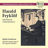 Play & Download Swedish Romantic Organ Music, Vol. 9 by Ralph Gustafsson | Napster