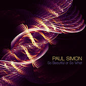 Play & Download So Beautiful or So What by Paul Simon | Napster