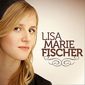 Play & Download Lisa-Marie Fischer by Lisa-Marie Fischer | Napster