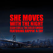 Play & Download She Moves With the Night ( feat. Sean Cos & The Solid Smoke) by Rappin' 4-Tay | Napster