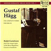 Hagg: Complete Works for Organ by Ralph Gustafsson