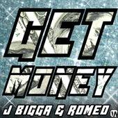 Play & Download Get Money (feat. Romeo) - Single by J Bigga | Napster
