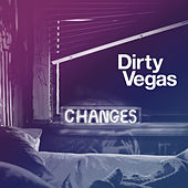 Changes 2 by Dirty Vegas