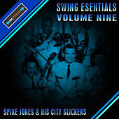 Play & Download Swing Essentials  Vol 9 - Spike Jones And His City Slickers by Spike Jones | Napster