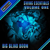 Swing Essentials Vol 1 - Big Blind Boom by Various Artists