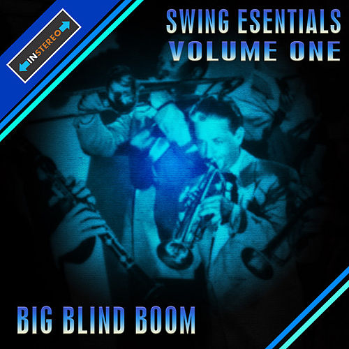 Play & Download Swing Essentials Vol 1 - Big Blind Boom by Various Artists | Napster