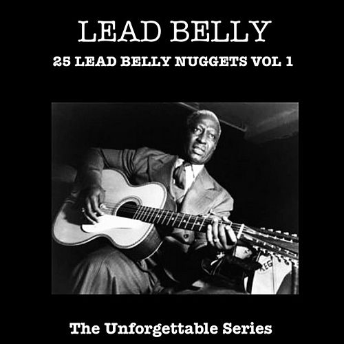 Play & Download 25 Lead Belly Nuggets Vol 1 by Leadbelly | Napster