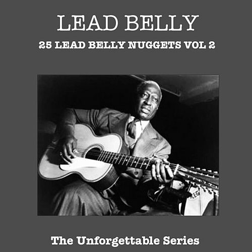 Play & Download 25 Lead Belly Nuggets Vol 2 by Leadbelly | Napster