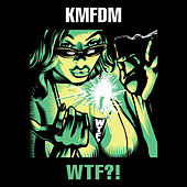 Play & Download Wtf?! by KMFDM | Napster