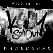 Wild In The Warehouse by Kissy Sell Out
