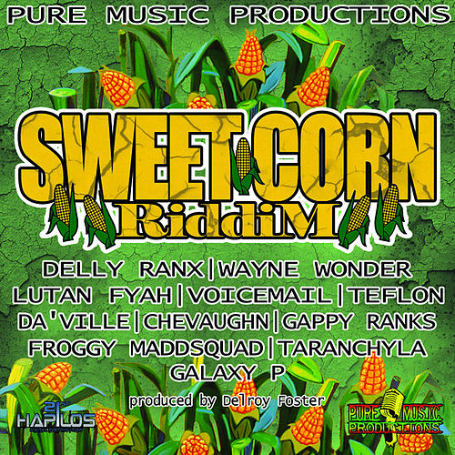 Play & Download Sweet Corn Riddim by Various Artists | Napster