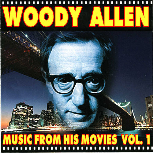 Play & Download Woody Allen - Music From His Movies (Volume 1) by Various Artists | Napster