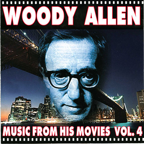 Woody Allen - Music From His Movies (Volume 4) by Various Artists