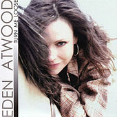 Play & Download Turn Me Loose by Eden Atwood | Napster