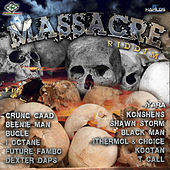 Play & Download Massacre Riddim by Various Artists | Napster