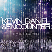 My Life Is Not Mine by Kevin Daniel