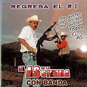 Play & Download Regresa El Numero Uno by El As De La Sierra | Napster
