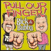 Pull Our Finger! by Rick & Bubba
