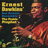 Play & Download The Prairie Prophet by Ernest Dawkins | Napster