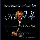 Play & Download Bach In Musical Box 94 / Trio Sonata No.4 Bwv 528 by Shinji Ishihara | Napster