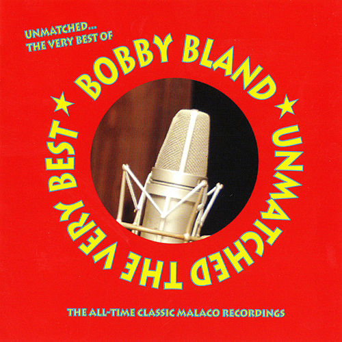 Play & Download Unmatched… The Very Best of by Bobby Blue Bland | Napster