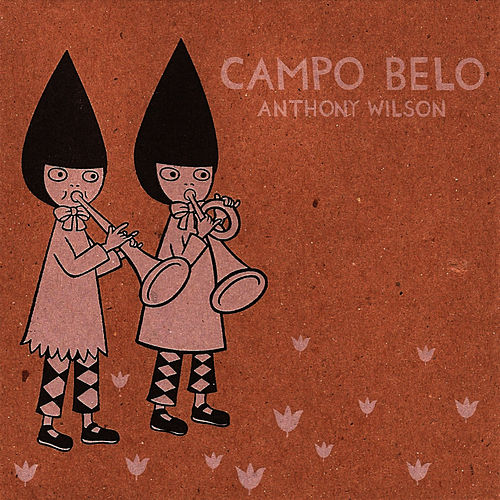 Play & Download Campo Belo by Anthony Wilson | Napster