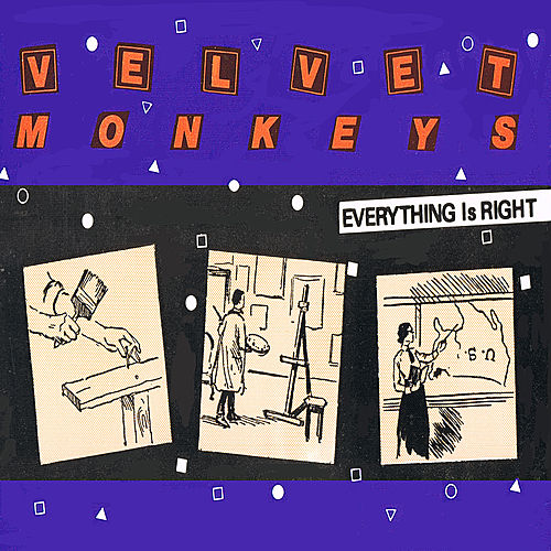 Everything is Right by Velvet Monkeys