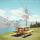 Like a Fire Without Sound by Should