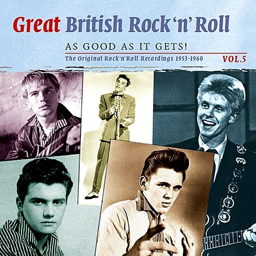 Great British Rock n' Roll - Just About As Good As It Gets!: The Original Rock 'n' Roll Recordings 1953 - 1960, Vol. 5 von Various Artists