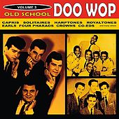 Old School Doo Wop, Vol. 3 by Various Artists