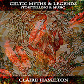 Play & Download Celtic Myths & Legends by Claire Hamilton | Napster