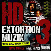 Play & Download Extortion Muzik, Vol. 3: The Caution Tape by HD | Napster