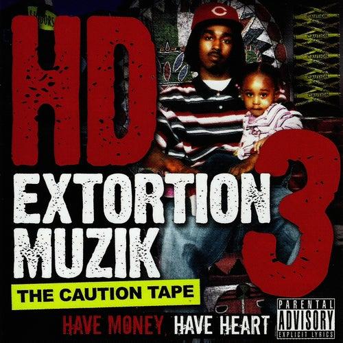 Extortion Muzik, Vol. 3: The Caution Tape by HD