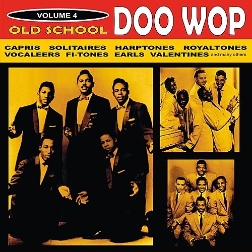 Play & Download Old School Doo Wop, Vol. 4 by Various Artists | Napster