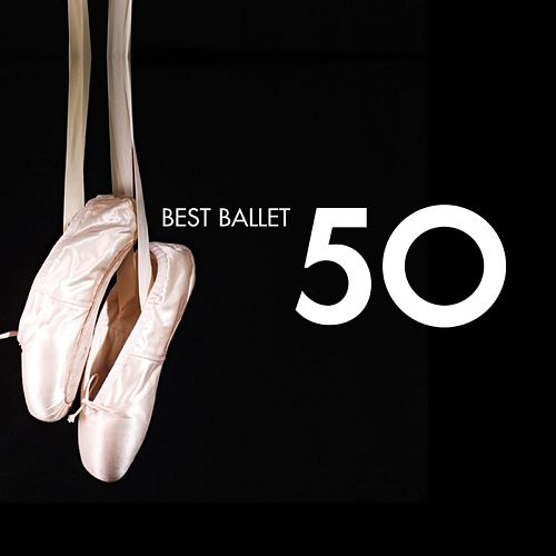 Play & Download 50 Best Ballet by Various Artists | Napster