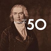 Play & Download 50 Best Beethoven by Various Artists | Napster
