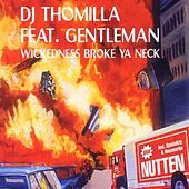 Wickedness Broke Ya Neck by DJ Thomilla