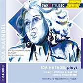 Play & Download Ida Haendel plays Khachaturian and Bartok by Various Artists | Napster