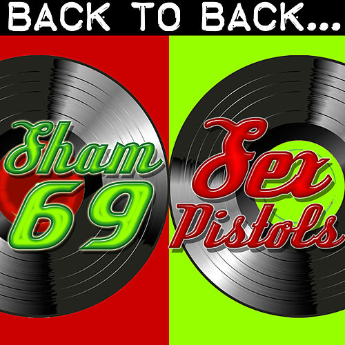 Back To Back: Sham 69 & Sex Pistols by Various Artists