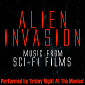 Play & Download Alien Invasion - Music From: Sci-fi Films by Friday Night At The Movies | Napster