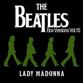 Play & Download The Beatles Box Versions Vol.10 - Lady Madonna by Various Artists | Napster
