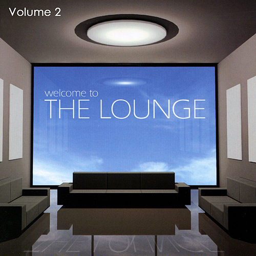 Welcome To The Lounge Volume 2 by Space Dreams Project
