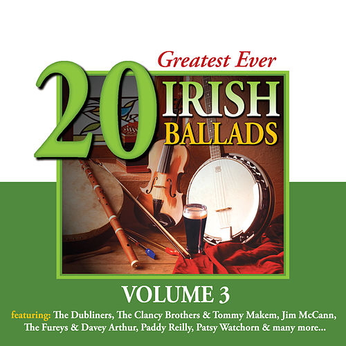 20 Greatest Ever Irish Ballads - Volume 3 by Various Artists