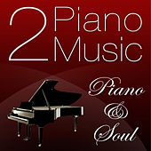 Piano Music 2 - Piano & Soul by Pianomusic