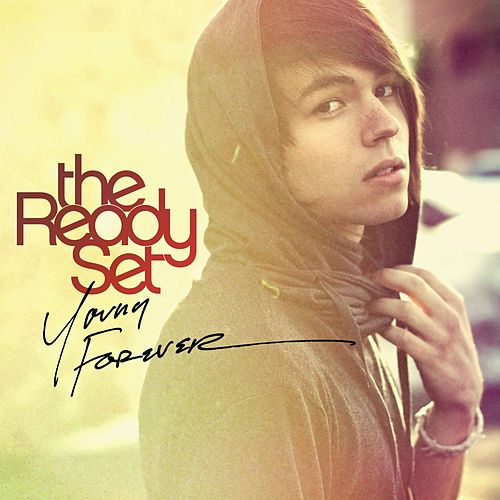 Play & Download Young Forever by The Ready Set | Napster